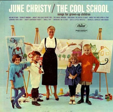 June Christy/The Cool School, Songs for grown-up children