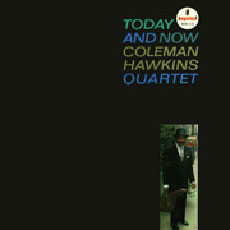 Coleman Hawkins: Today And Now