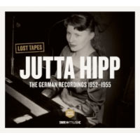 Jutta Hipp – The German Recordings 1952 to 1955 – Lost Tapes