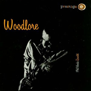 Phil Woods Quartet - Woodlore (mono)