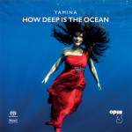 Opus 3 Yamina - How Deep Is The Ocean SACD Review